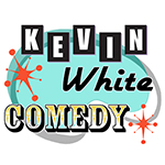 Kevin White Comedy